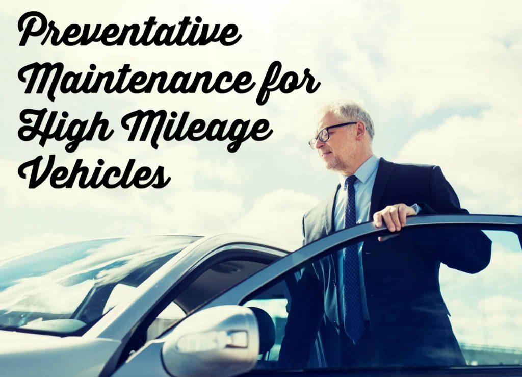 Preventative Maintenance for High Mileage Vehicles