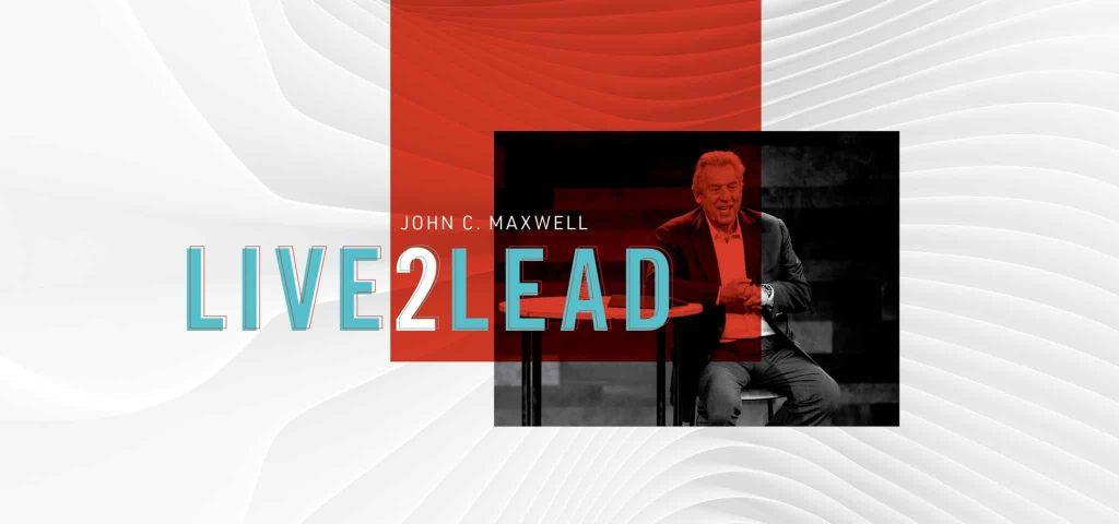 LIVE2LEAD LEADERSHIP SUMMIT SIMULCAST WITH JOHN MAXWELL